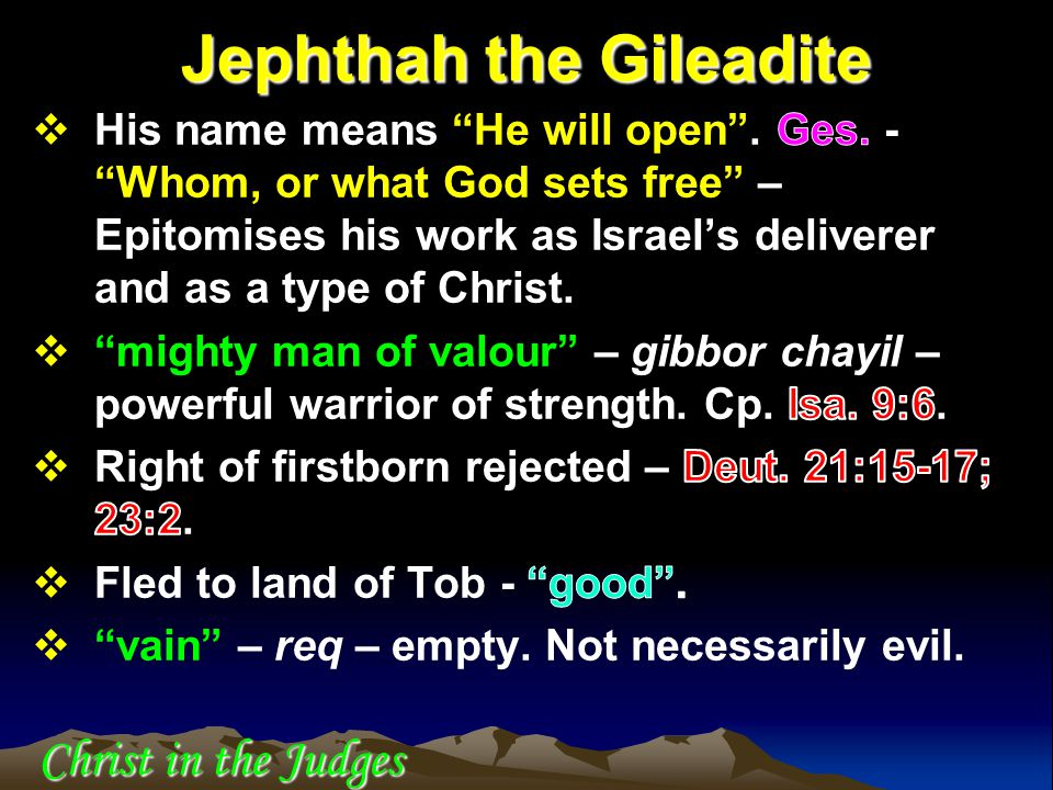 Jephthah the Gileadite Christ in the Judges
