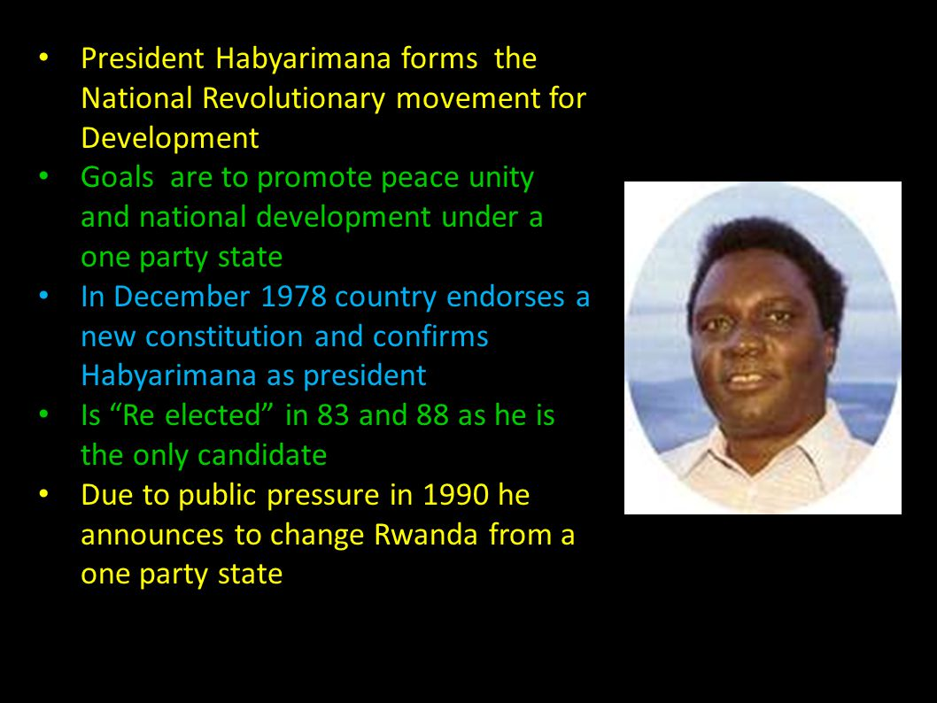 President Habyarimana forms the National Revolutionary movement for Development Goals are to promote peace unity and national development under a one