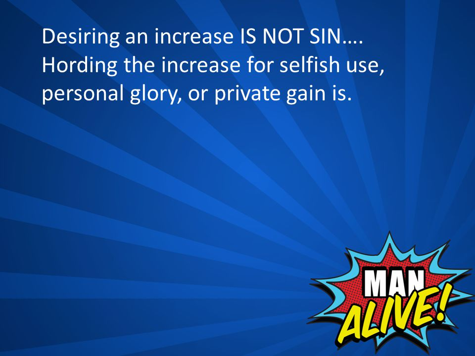 Desiring an increase IS NOT SIN….