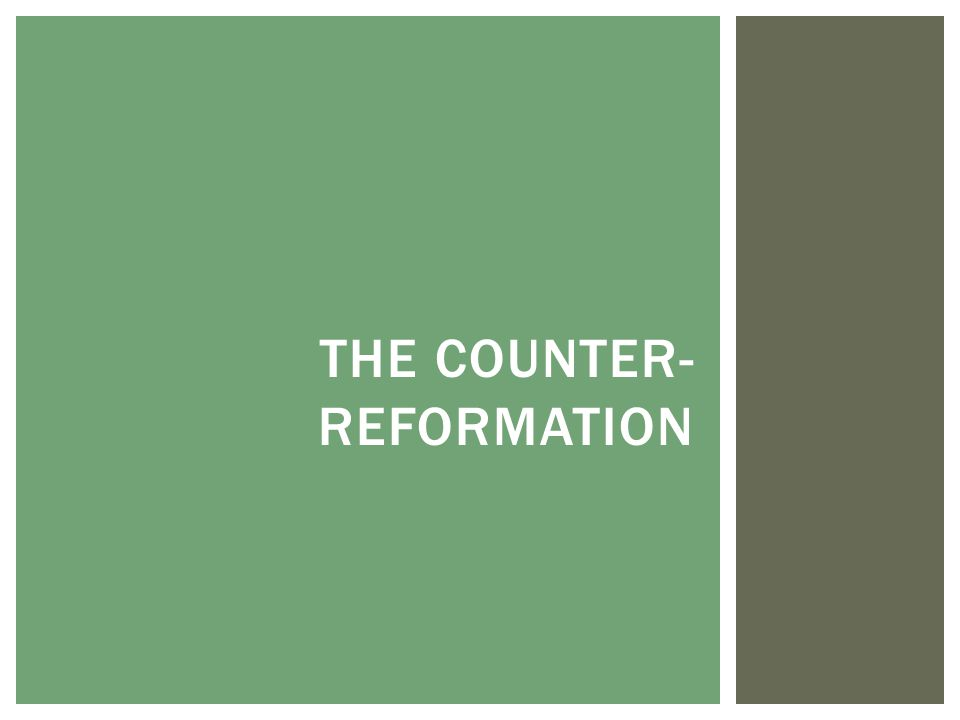 THE COUNTER- REFORMATION