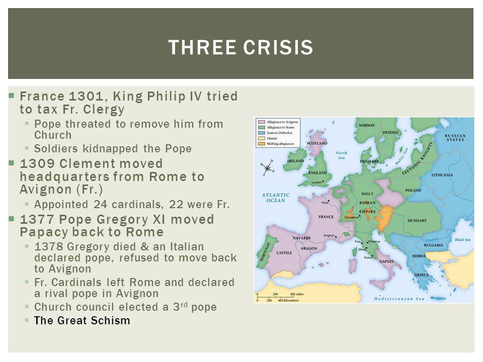  France 1301, King Philip IV tried to tax Fr. Clergy  Pope threated to remove him from Church  Soldiers kidnapped the Pope  1309 Clement moved hea