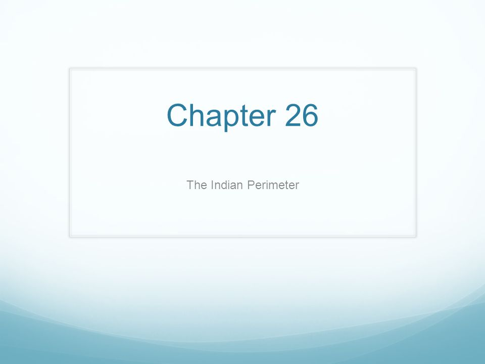 Chapter 26 The Indian Perimeter