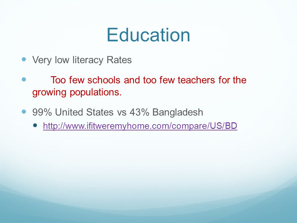 Education Very low literacy Rates Too few schools and too few teachers for the growing populations.