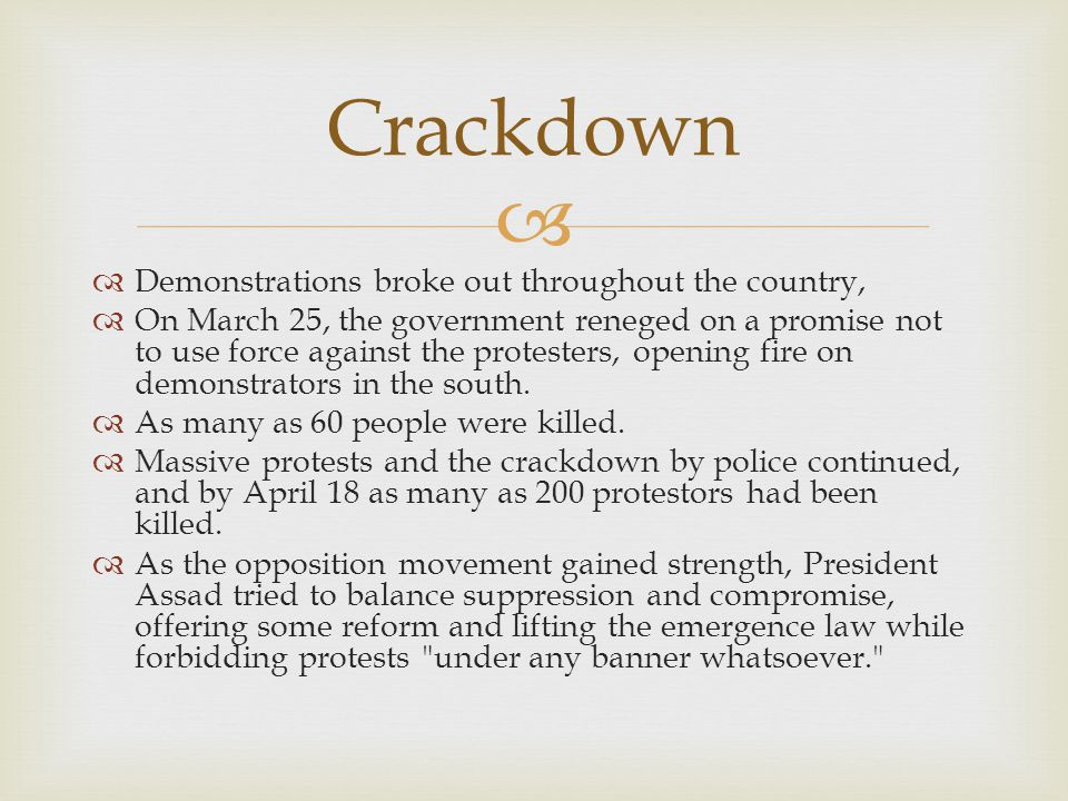   Demonstrations broke out throughout the country,  On March 25, the government reneged on a promise not to use force against the protesters, opening fire on demonstrators in the south.