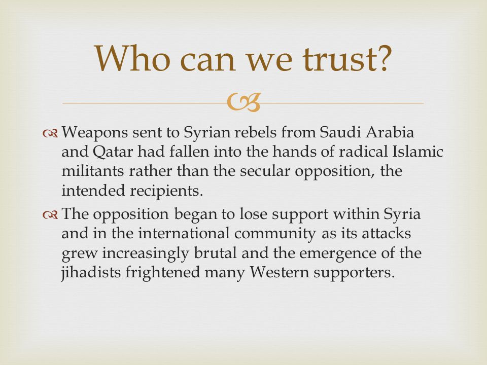   Weapons sent to Syrian rebels from Saudi Arabia and Qatar had fallen into the hands of radical Islamic militants rather than the secular opposition, the intended recipients.