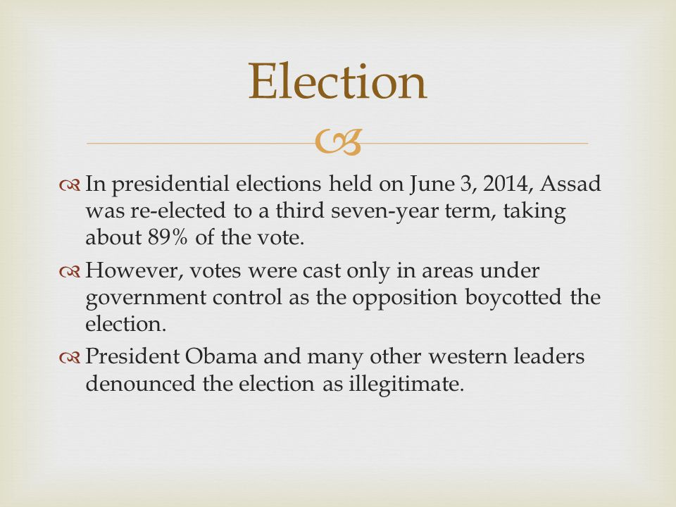   In presidential elections held on June 3, 2014, Assad was re-elected to a third seven-year term, taking about 89% of the vote.