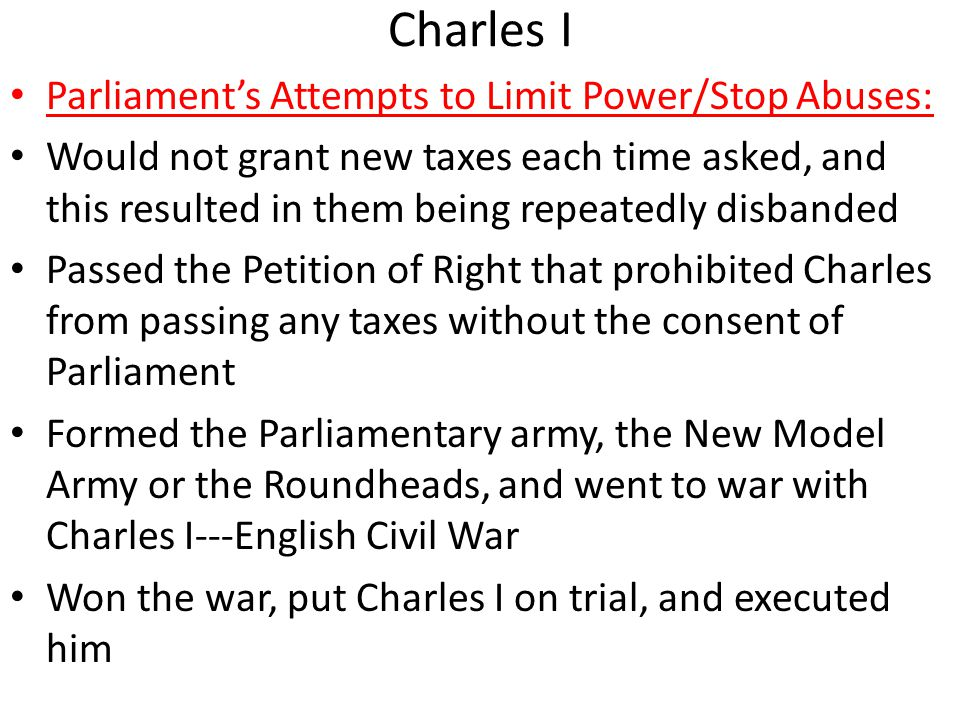 Charles I Results/Effects: Thousands of Puritans fled England and settled in the American colonies Cromwell purged the Parliament of all members who would not support him…Rump Parliament Put Charles I on trial and executed him on January 30, 1649 Abolished the monarchy and the House of Lords Declared England a republic or commonwealth Named Oliver Cromwell Lord Protector
