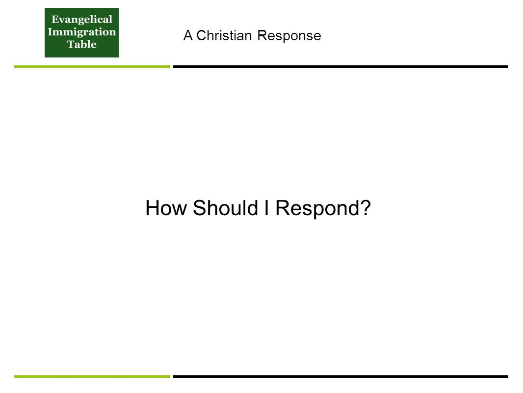 How Should I Respond? A Christian Response