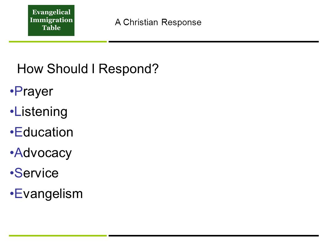 How Should I Respond? Prayer Listening Education Advocacy Service Evangelism A Christian Response