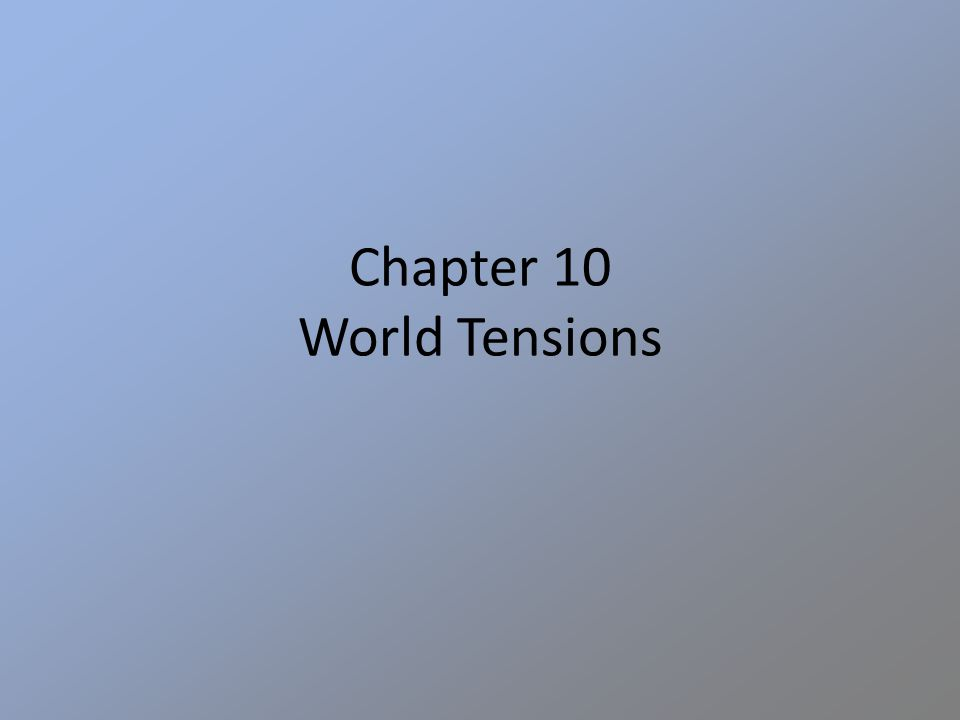 Chapter 10 World Tensions