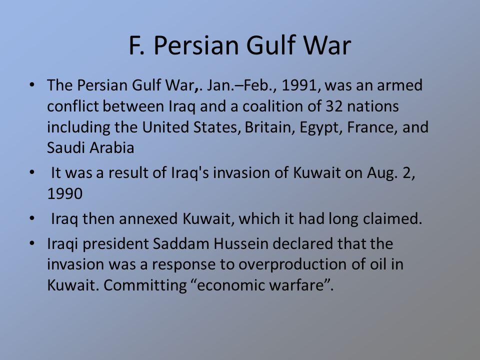 F. Persian Gulf War The Persian Gulf War,.