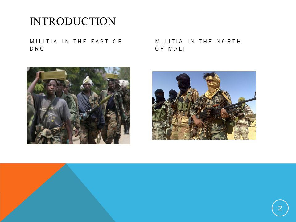 INTRODUCTION MILITIA IN THE EAST OF DRC MILITIA IN THE NORTH OF MALI 2