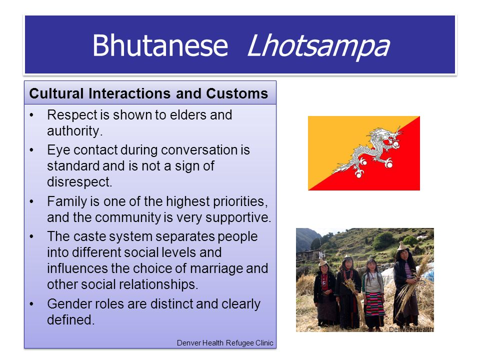 Bhutanese Lhotsampa Cultural Interactions and Customs Respect is shown to elders and authority.