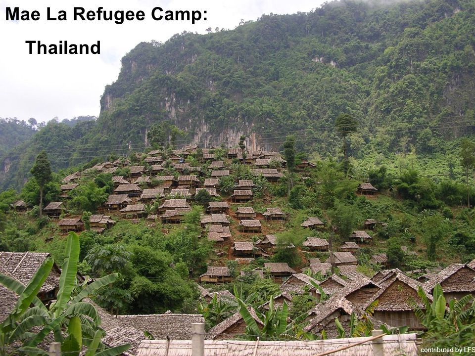 Mae La Refugee Camp: Thailand contributed by LFS