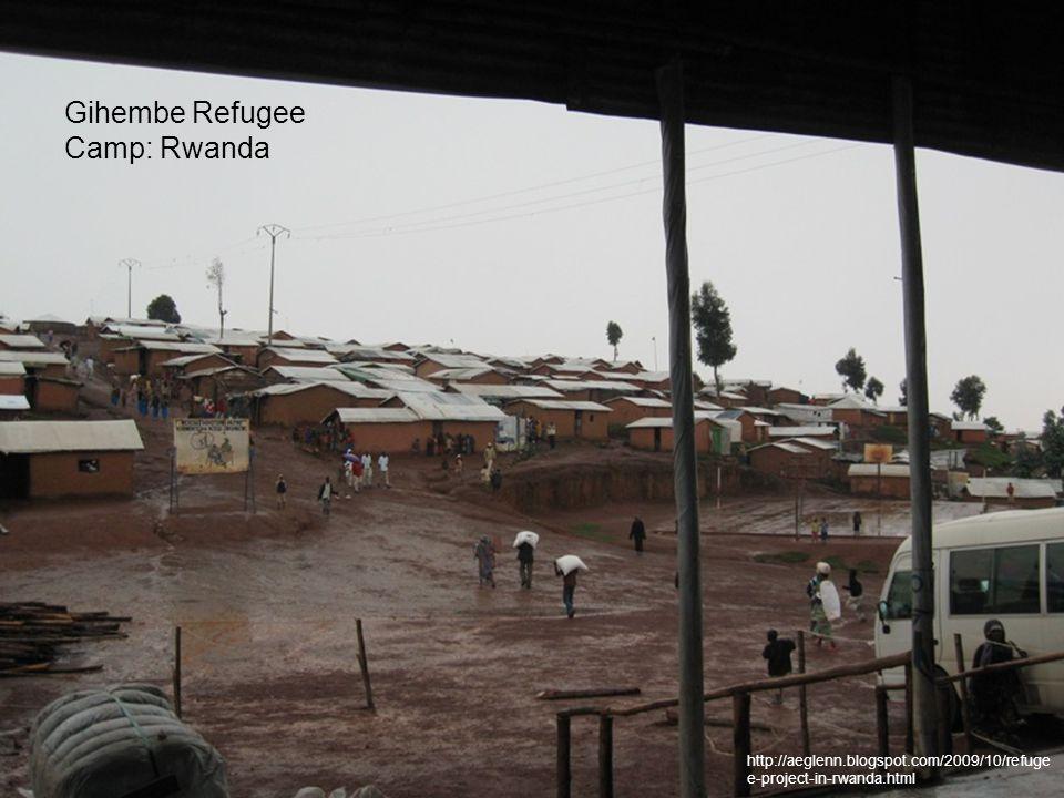 Gihembe Refugee Camp: Rwanda http://aeglenn.blogspot.com/2009/10/refuge e-project-in-rwanda.html