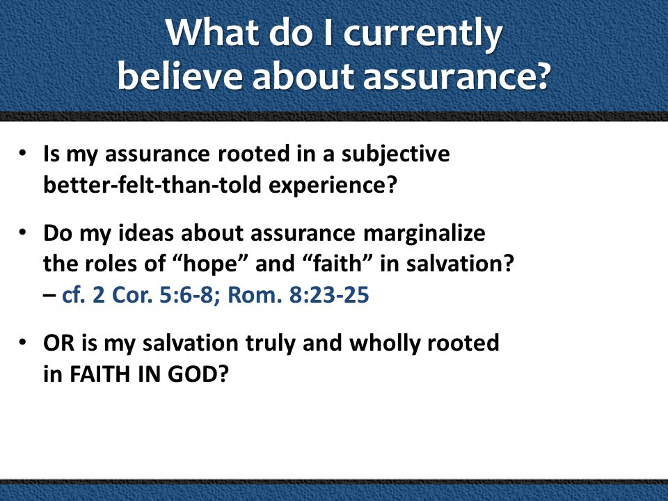 Two Keys to Having Assurance CONDITIONAL PROMISES We must have faith in the CONDITIONAL PROMISES of God.