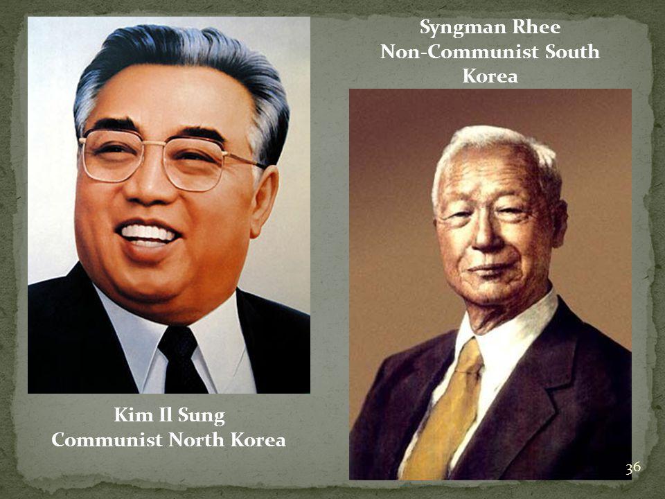 Kim Il Sung Communist North Korea Syngman Rhee Non-Communist South Korea 36