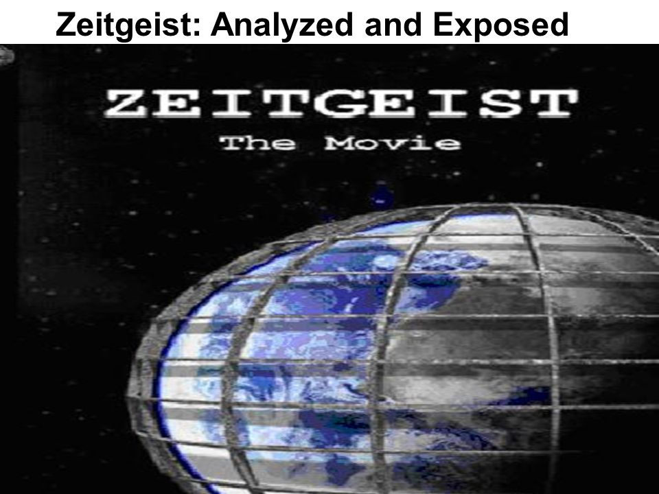 Zeitgeist: Analyzed and Exposed