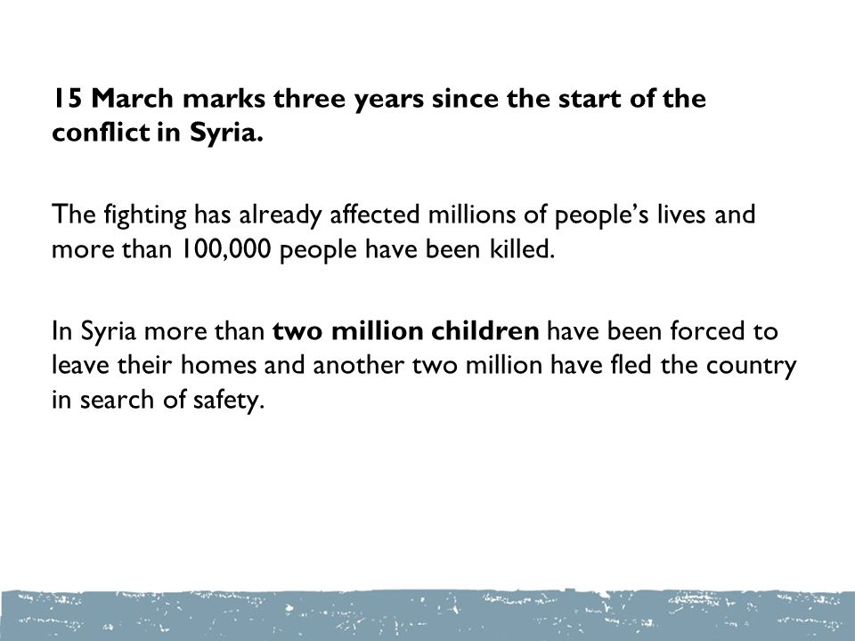 15 March marks three years since the start of the conflict in Syria.