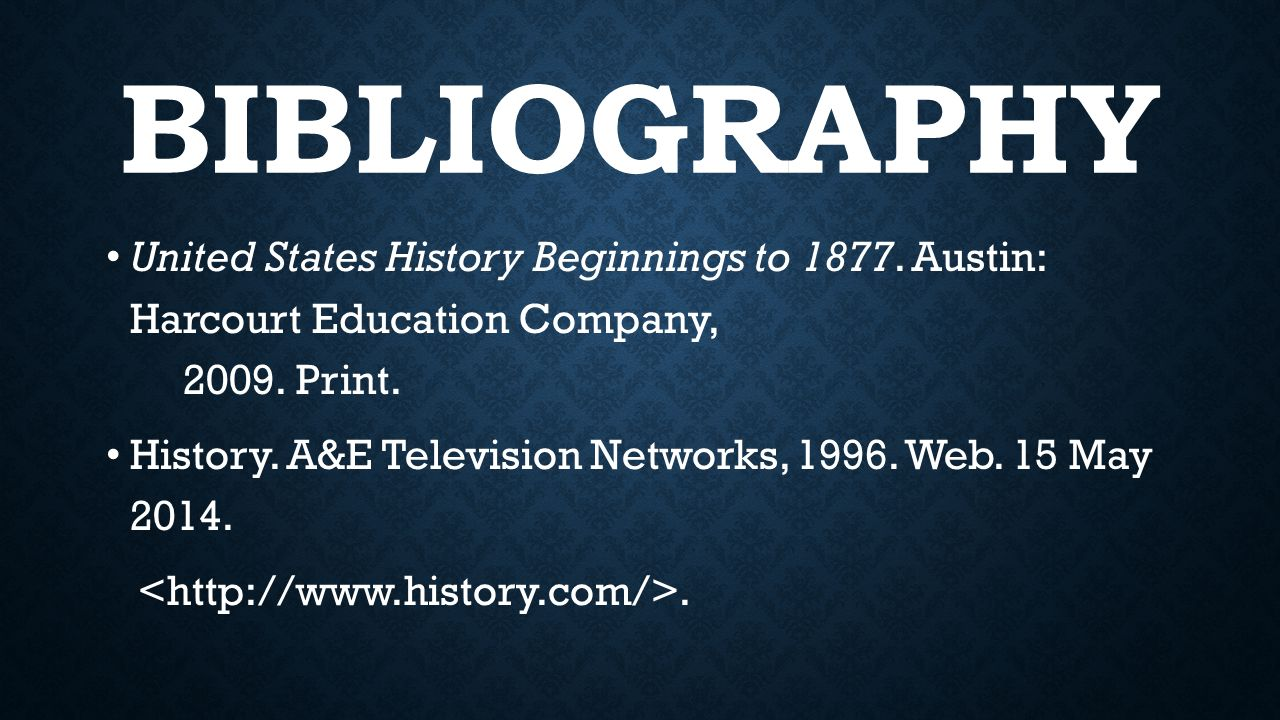 BIBLIOGRAPHY United States History Beginnings to 1877.