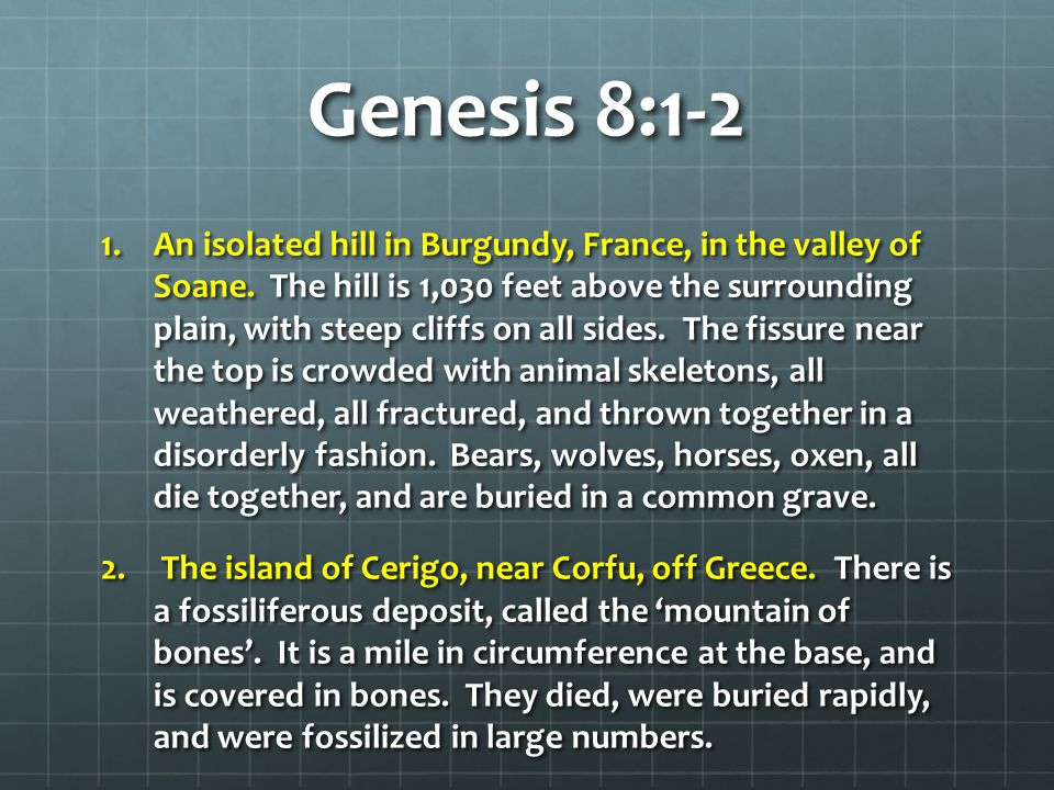 Genesis 8:1-2 1.An isolated hill in Burgundy, France, in the valley of Soane.