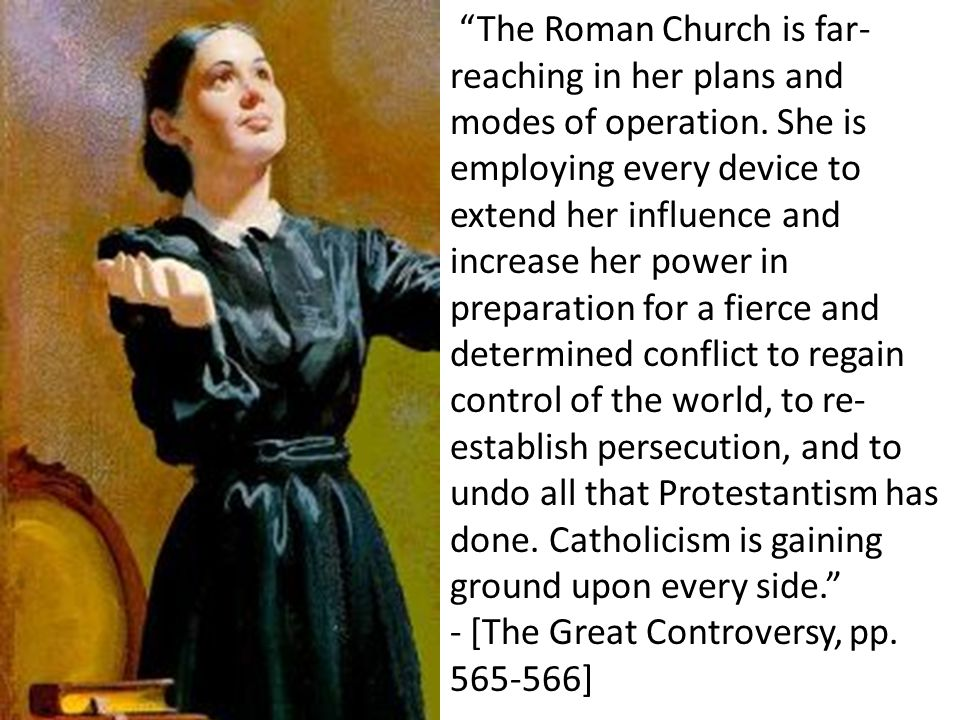 The Roman Church is far- reaching in her plans and modes of operation.