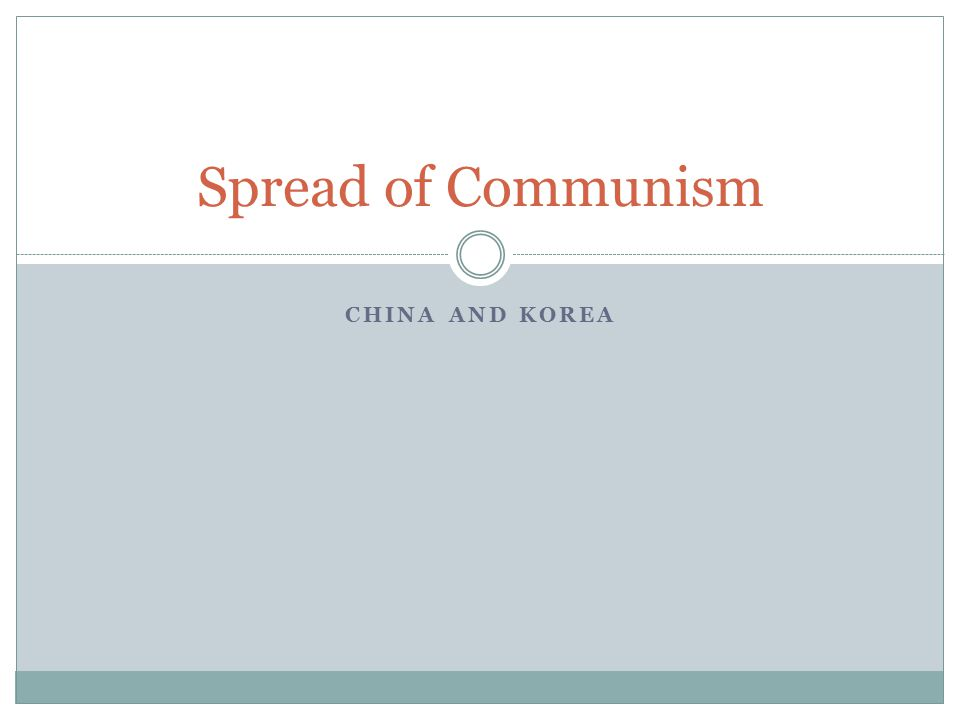 CHINA AND KOREA Spread of Communism