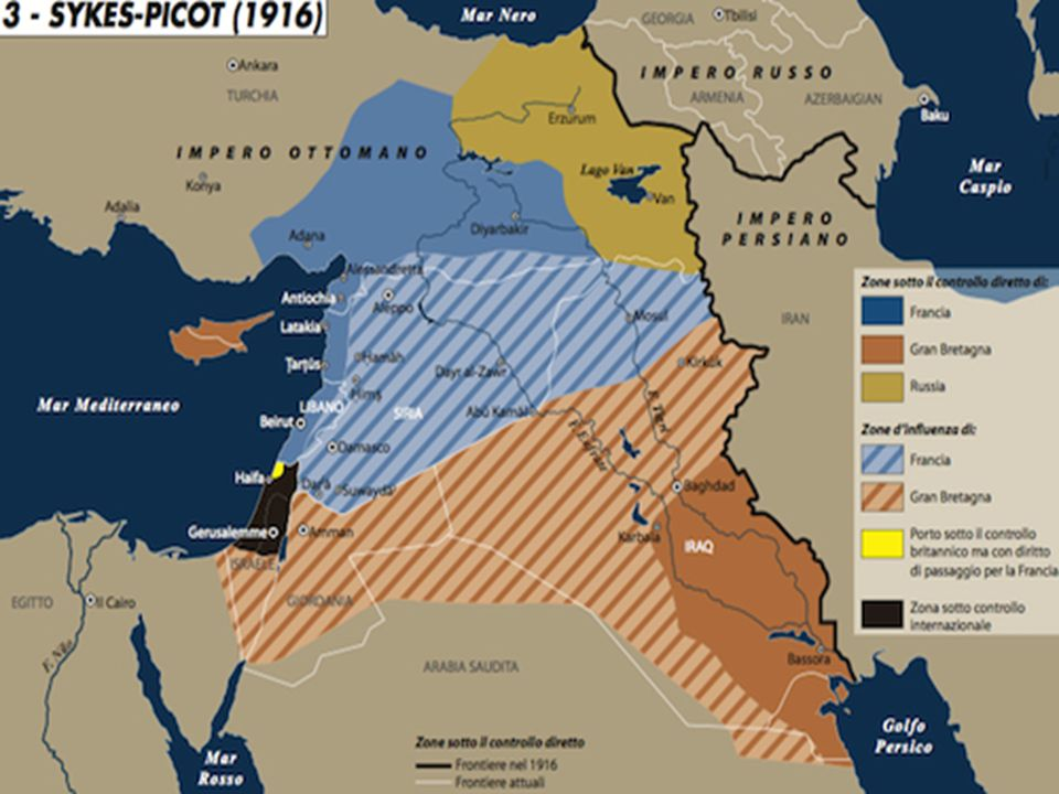 Sykes–Picot Agreement ► 16 May 1916: Secret agreement between Britain and France, with the assent of Russia, defining spheres of influence and control in Middle East in case of defeat of Ottoman Empire ► The agreement effectively divided Arab provinces of the Ottoman Empire outside the Arabian peninsula into areas of future British and French control or influence ► Foreign Minister Sonnino claimed Italian participation and information of any agreements dealing with holy places in Arabia, since many Italian subjects were Muslim.