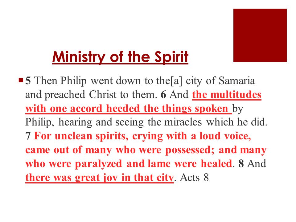 Ministry of the Spirit  5 Then Philip went down to the[a] city of Samaria and preached Christ to them.