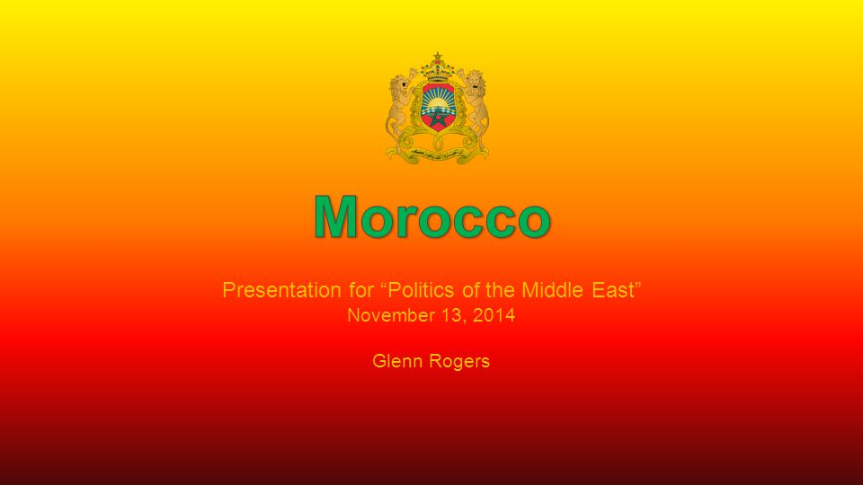 "Presentation for ""Politics of the Middle East"" November 13, 2014 Glenn Rogers"