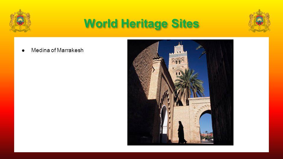 World Heritage Sites ●Medina of Marrakesh