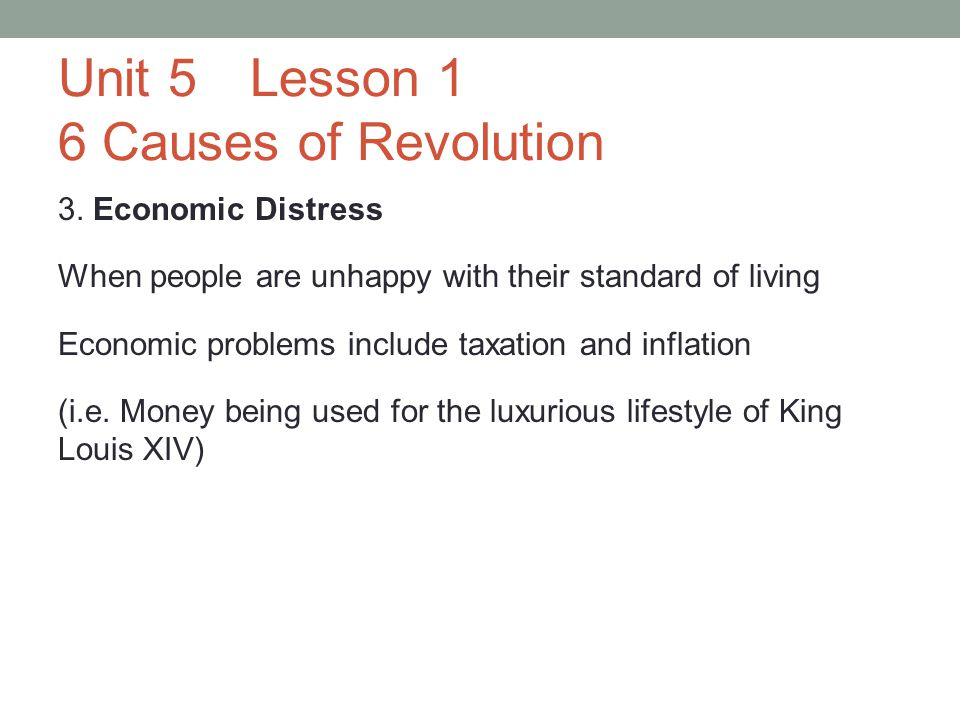 Unit 5Lesson 1 6 Causes of Revolution 3.
