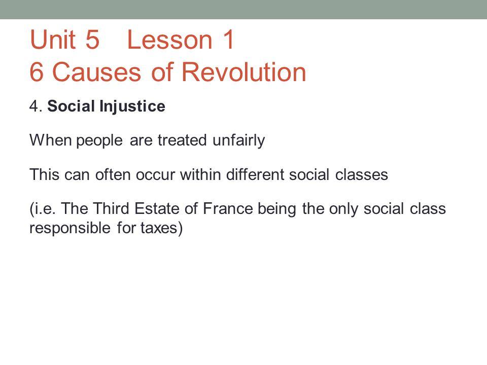 Unit 5Lesson 1 6 Causes of Revolution 5.