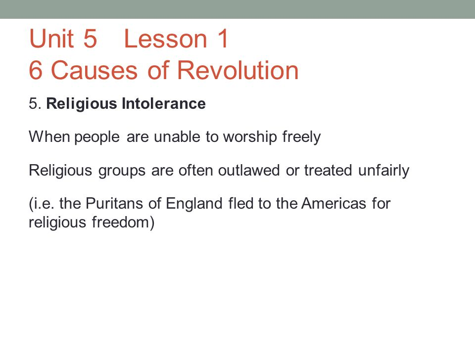 Unit 5Lesson 1 6 Causes of Revolution 6.