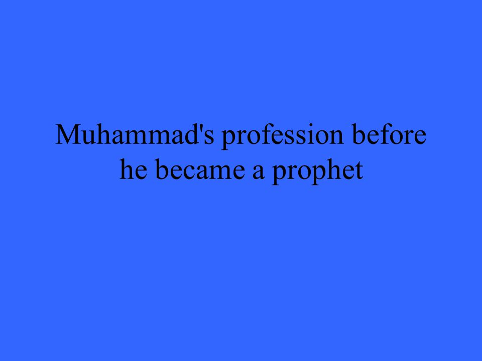 Muhammad s profession before he became a prophet