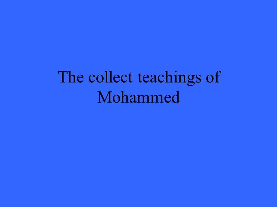 The collect teachings of Mohammed