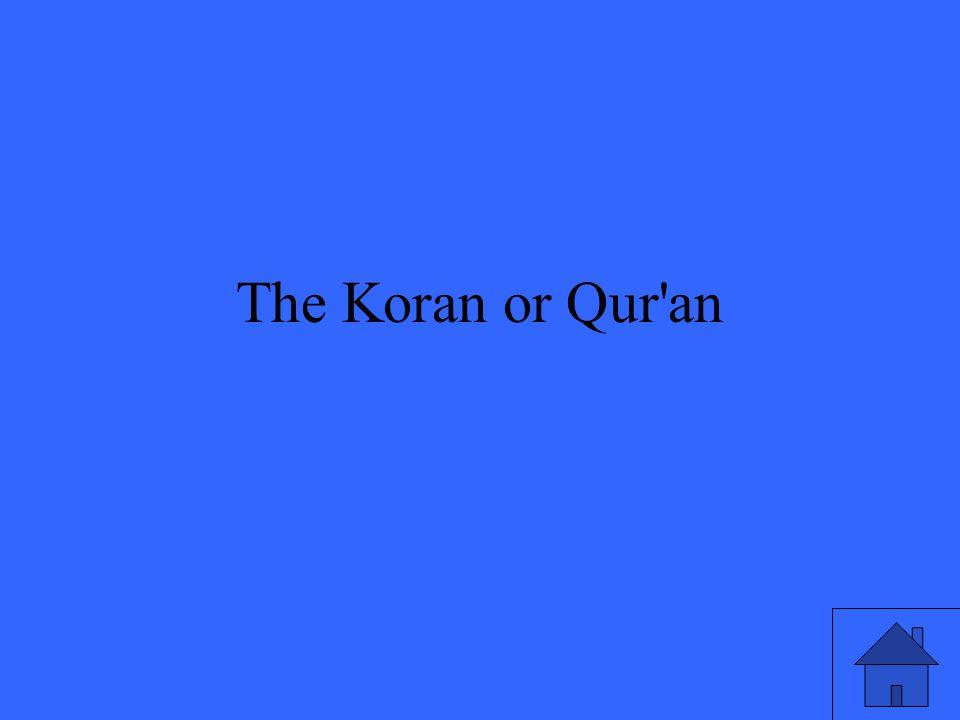 The Koran or Qur an