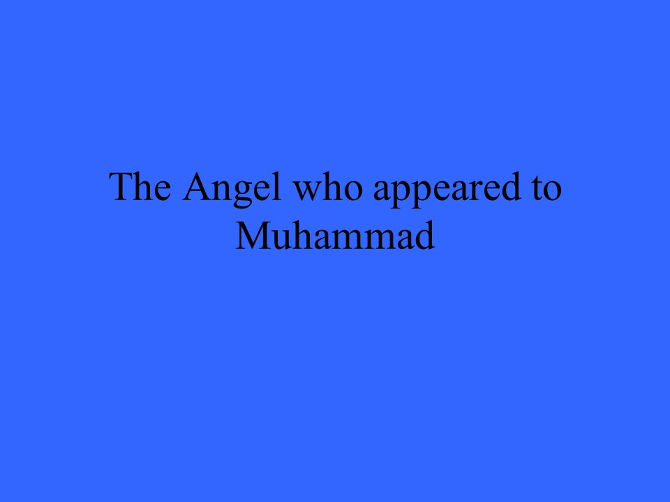 The Angel who appeared to Muhammad
