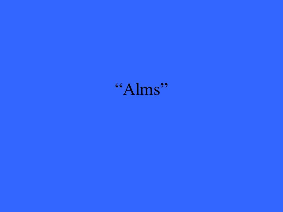 """""""Alms"""""""