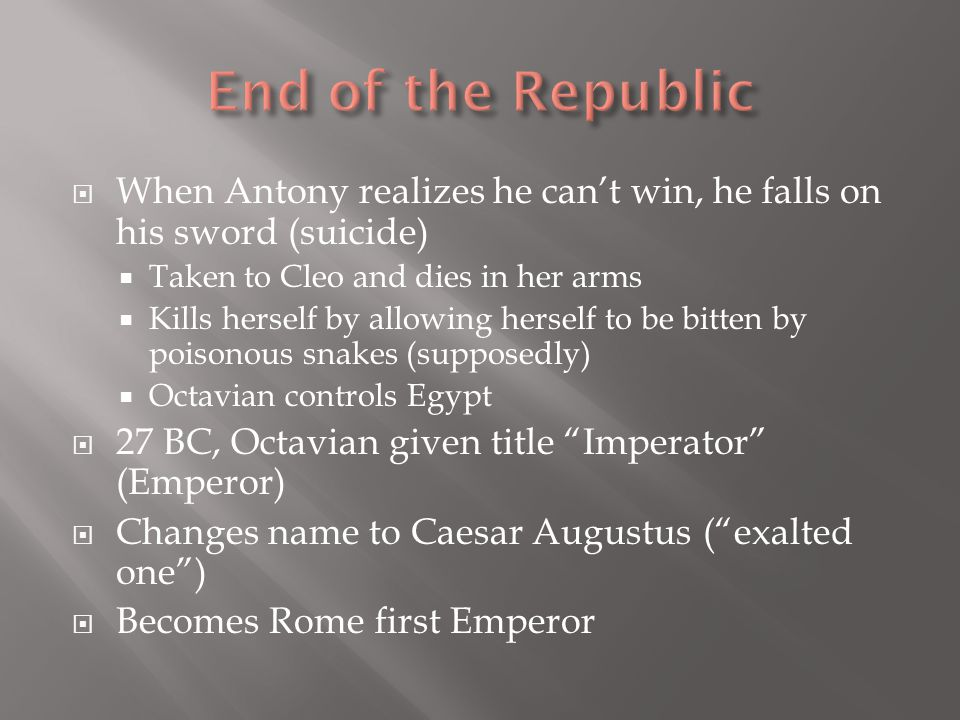  When Antony realizes he can't win, he falls on his sword (suicide)  Taken to Cleo and dies in her arms  Kills herself by allowing herself to be bi