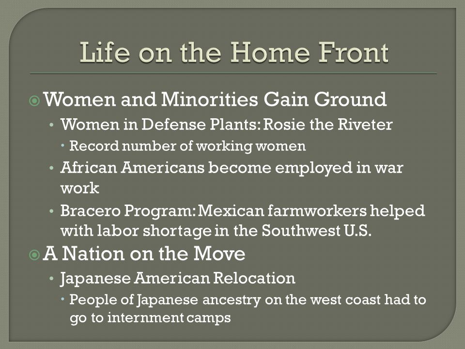  Women and Minorities Gain Ground Women in Defense Plants: Rosie the Riveter  Record number of working women African Americans become employed in wa