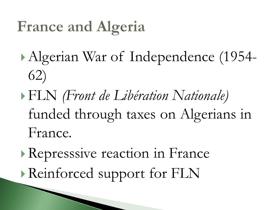  Maurice Papon 1958: organised repression of FLN  October 1961: curfew  Peaceful demonstrations attacked  Over 50 Algerians killed by security forces