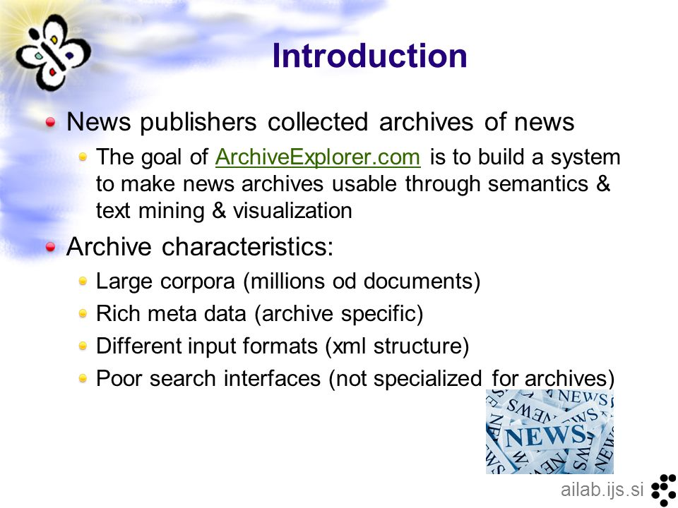 ailab.ijs.si Sample Archive: New York Times LDC Archive 1987 – 2007 over 1.5M articles Almost 20GB Meta data Covering news all over the world