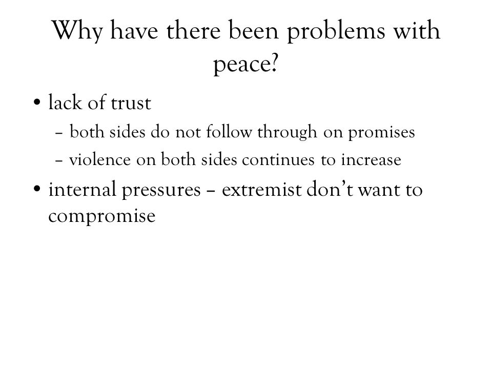 Why have there been problems with peace.