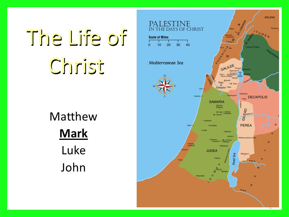 The Life of Christ Matthew Mark Luke John 2