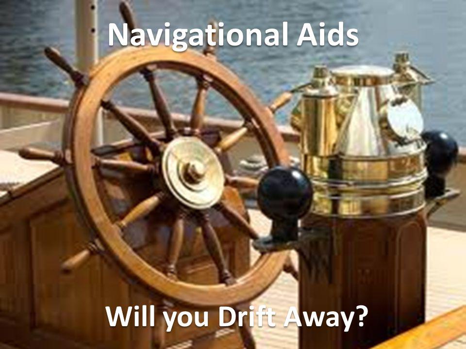 Will you Drift Away? Navigational Aids