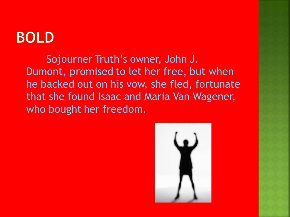 Sojourner Truth's owner, John J.