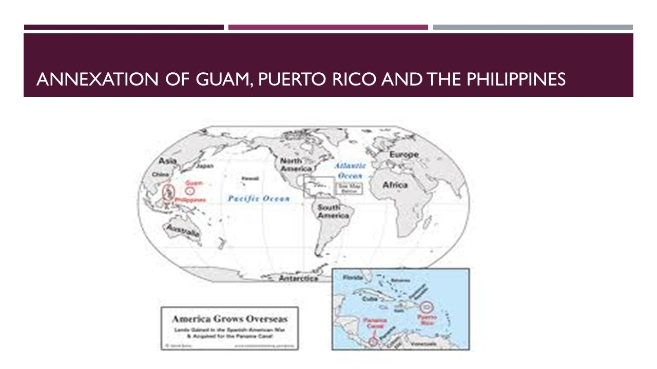 ANNEXATION OF GUAM, PUERTO RICO AND THE PHILIPPINES
