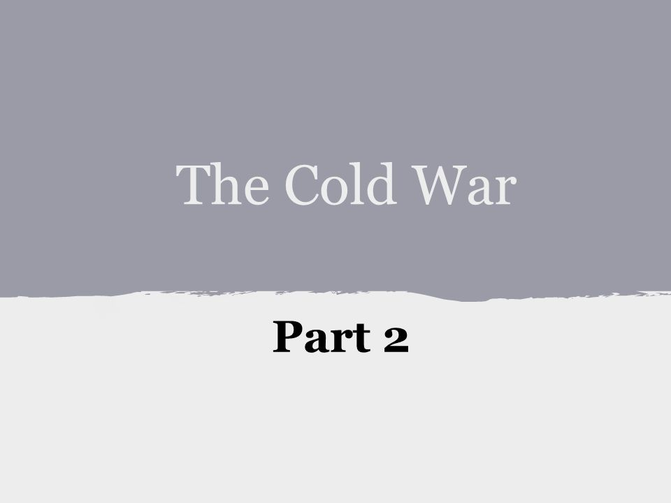 The Cold War Part 2