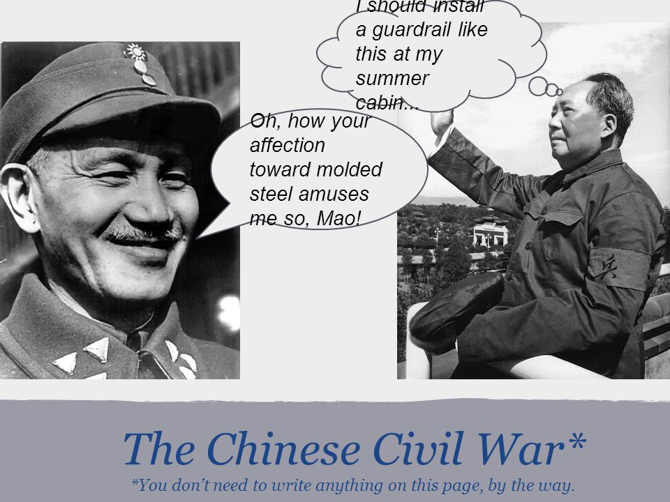 The Chinese Civil War* *You don't need to write anything on this page, by the way.